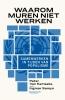 <b>Peter van Kemseke, Ingmar  Samyn</b>,Waarom muren niet werken