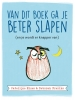 <b>Catelijne  Elzes, Deborah  Freriks</b>,Van dit boek ga je beter slapen
