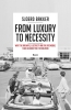 <b>Sjoerd  Bakker</b>,From Luxury to Necessity - What the railways, electricity and the automobile teach us about the IT revolution