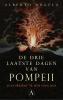 <b>Angela, Alberto</b>,Drie laatste dagen van pompeii