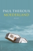 <b>Paul  Theroux</b>,Moederland