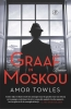 <b>Amor  Towles</b>,Graaf in Moskou