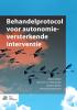 Marrie  Bekker, Mary Ann van Helsdingen, Liesbeth  Rutten, Brenda  Kouwenhoven,Behandelprotocol voor autonomieversterkende interventie