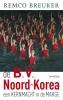 <b>Remco  Breuker</b>,De B.V. Noord-Korea