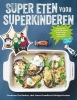 Tim  Noakes, Jonno  Proudfoot, Bridget  Surtees,Super eten voor superkinderen