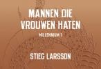 Stieg  Larsson,Mannen die vrouwen haten