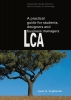 <b>Joost  Vogtlander</b>,A practical guide to LCA for students designers and business managers