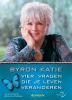 <b>Byron  Katie</b>,Vier vragen die je leven veranderen + Het kleine boekje en gratis notitieboekje