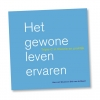 Dick van de Weerd, Hans van Wouwe,Triple-C Het gewone leven ervaren