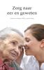 <b>Jolanda de  Mooij, Milly van der  Ploeg</b>,Zorg naar eer en geweten