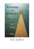 Arie  Aalders,Wetenschap en spiritualiteit transcenderen tot hoger niveau