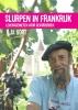 <b>Ilja  Gort</b>,Slurpen in Frankrijk – Levensgenieten voor gevorderden