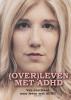 Lieze  Aerts ,(OVER)LEVEN MET ADHD.