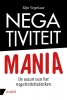 Rijn  Vogelaar ,Negativiteit mania