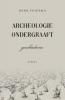 Henk  Feikema ,Archeologie ondergraaft geschiedenis