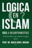 Prof Dr Magd Abdel  Wahab ,Logica en Islam Deel I: geloofskwesties