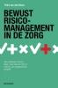 <b>Petra van den Boorn</b>,Bewust risicomanagement in de zorg