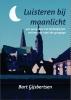 Bart  Gijsbertsen ,Luisteren bij maanlicht