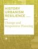 Carola  Hein ,HISTORY URBANISM RESILIENCE VOLUME 03 Volume 3