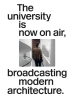 Joaquim  Moreno ,The university is now on air, broadcasting modern architecture