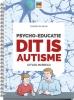 Colette de Bruin ,Psycho-educatie Dit is autisme