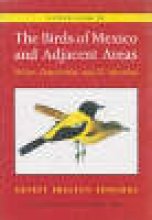 Edwards, Ernest Preston A Field Guide to the Birds of Mexico and Adjacent Areas