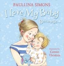 Simons, Paullina I Love My Baby Because...