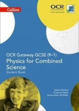 Sandra Mitchell,   Charles Golabek OCR Gateway GCSE Physics for Combined Science 9-1 Student Book