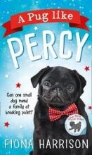 Harrison, Fiona Pug Like Percy