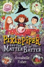 Fisher, Annabelle Pixie Piper and the Matter of the Batter