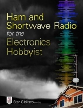 Gibilisco, Stan Ham and Shortwave Radio for the Electronics Hobbyist