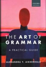 Alexandra Y. Aikhenvald The Art of Grammar
