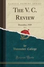 College, Vancouver The V. C. Review, Vol. 3