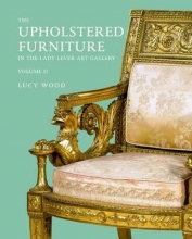 Wood, Lucy Catalogue of the Upholstered Furniture in the Lady Lever Art Gallery 2V Set