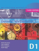 Chris Compton,   Geoff Rigby,   Keith Parramore,   Joan Stephens MEI Decision Mathematics 1 3rd Edition
