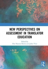 New Perspectives on Assessment in Translator Education
