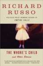 Russo, Richard The Whore`s Child
