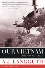 Langguth, A. J. Our Vietnam