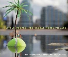 Slinkachu Little People: The Global Model Village