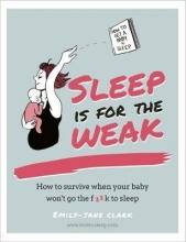 Emily-Jane Clarke Sleep is for the Weak