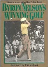 Byron Nelson Byron Nelson`s Winning Golf