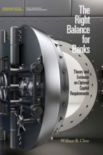 William R. Cline The Right Balance for Banks - Theory and Evidence on Optimal Capital Requirementd