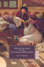 Briefel, Aviva Racial Hand in the Victorian Imagination