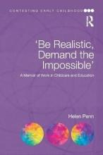 Helen (University of East London, UK.) Penn `Be Realistic, Demand the Impossible`