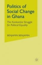 Talton, Benjamin Politics of Social Change in Ghana