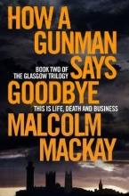 Mackay, Malcolm How a Gunman Says Goodbye