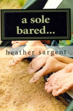 Sargent, Heather A Sole Bared...