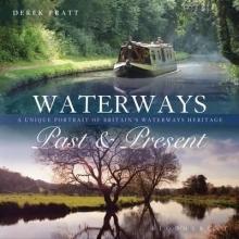 Derek Pratt Waterways Past & Present