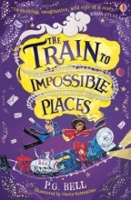 Flavia Sorrentino P. G. Bell, The Train to Impossible Places