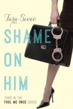 Sivec, Tara Shame on Him